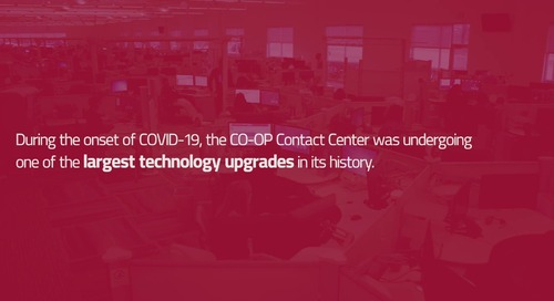 Coming Together As Family: The Resilience of the CO-OP Contact Center