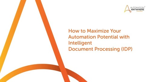 How to Maximize Your Automation Potential with Intelligent Document  Processing (IDP)