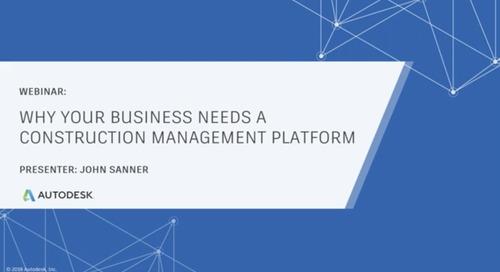 Why Your Business Needs a Construction Management Platform (June 2019)