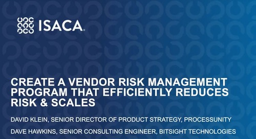 Webinar Replay: Create a Vendor Risk Management Program That Efficiently Reduces Risk and Scales