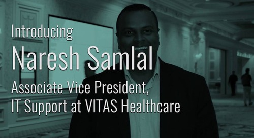 ServiceNow Success Story Featuring Naresh Samlal, VITAS Healthcare