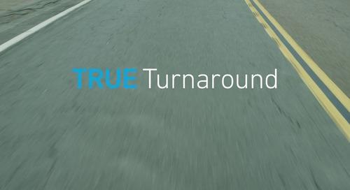 TRUE Turnaround