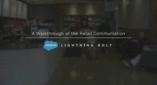 A Walkthrough of The Appirio Retail Communication Lightning Bolt