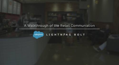 A Walkthrough of The Appirio Retail Communication Lightning Bolt