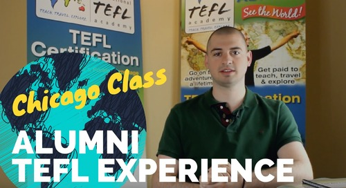 Chicago TEFL Class Testimonial #2 - International TEFL Academy