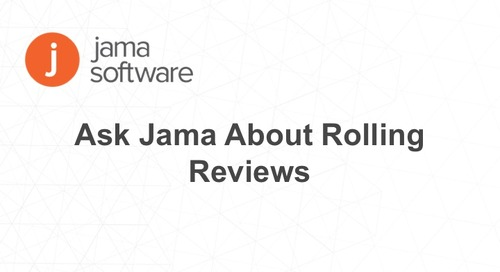 Ask Jama About Rolling Reviews
