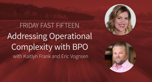 Friday Fast Fifteen: Addressing Operational Complexity with BPO