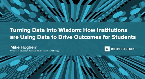 Turning Data Into Wisdom: How Institutions are Using Data to Drive Outcomes for Students