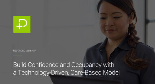 Build Confidence and Occupancy with a Technology-Driven, Care-Based Model