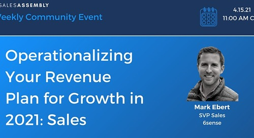 Operationalizing Your Revenue Plan for Growth in 2021 with Mark Ebert, SVP of Sales