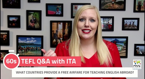 What Countries Provide a Free Airfare for Teaching English Abroad? - TEFL Q&A with ITA