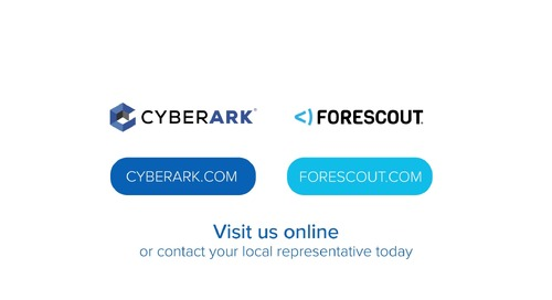 Security is a Team Game - CyberArk & Forescout