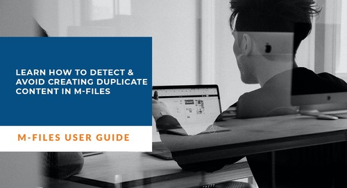 Learn how to Detect & Avoid Creating Duplicate Content in M-Files | Training Solutions