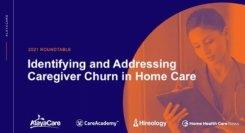 Identifying and addressing caregiver churn in home care