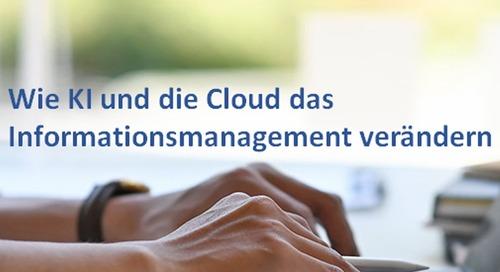 Wie KI und die Cloud das Informationsmanagement verändern