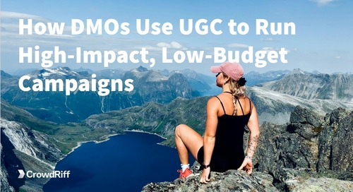 How DMOs Use UGC to Run High-Impact, Low-Budget Campaigns