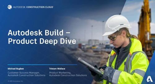 Autodesk Build: Product Deep Dive