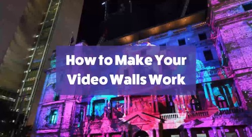 How to Make Your Video Walls Work