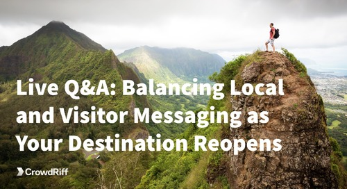 Balancing Local and Visitor Messaging as Your Destination Reopens