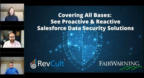 Covering All Bases - See Proactive and Reactive Salesforce Data Security Solutions