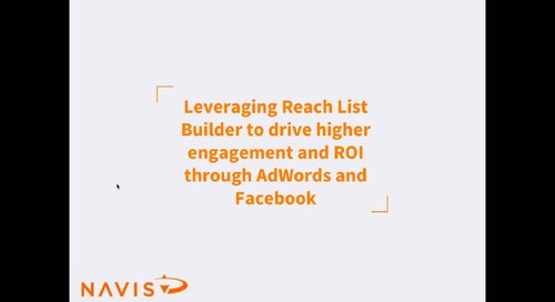 NAVIS Performance Webinar Series: Leveraging Reach List Builder to Drive Higher Engagement and ROI through Adwords and Facebook