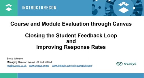 Course and Module Evaluation Through Canvas Closing the Student Feedback Loop and Improving Response Rates
