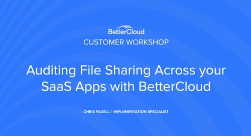 Auditing File Sharing Across Your SaaS Apps with BetterCloud