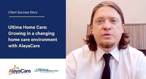 Ultima Home Care: Growing in a changing home care environment with AlayaCare
