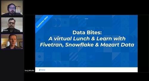 Data Bites: A Virtual Lunch and Learn with Powered by Fivetran, Snowflake and Mozart Data