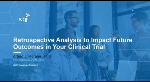 Retrospective Analysis to Impact Future Outcomes in Your Clinical Trial—Looking Back to Look Ahead