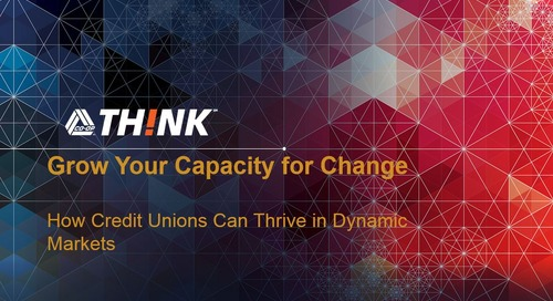 4 Digital Transformation Webinar Series - Grow Your Capacity for Change How Credit Unions Can Thrive in Dynamic Markets