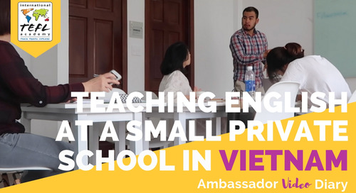 Teaching English at a Small, Private School in Vietnam