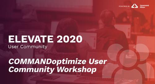COMMANDoptimize User Community Workshop | ELEVATE 2020