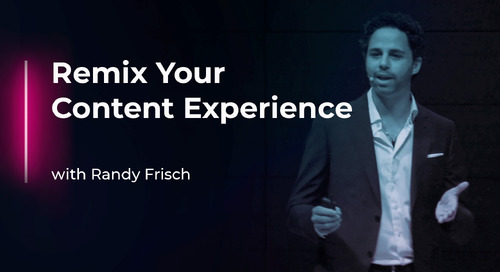 Remix Your Content Experience with Randy Frisch
