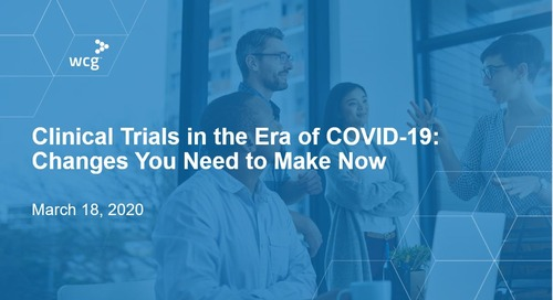 Clinical Trials in the Era of COVID-19: Changes You Need to Make Now