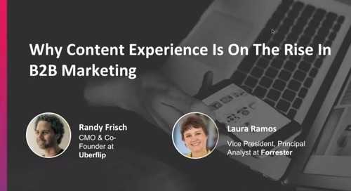 Why Content Experience is on the Rise in B2B Content Marketing