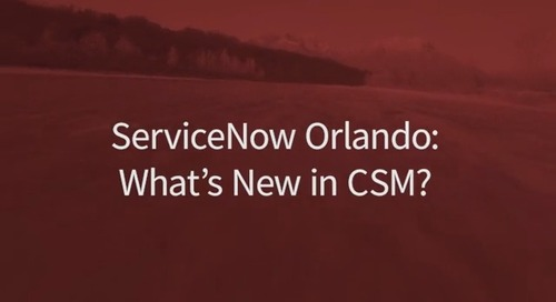 Friday Fast Fifteen - ServiceNow Orlando: What's New in CSM?