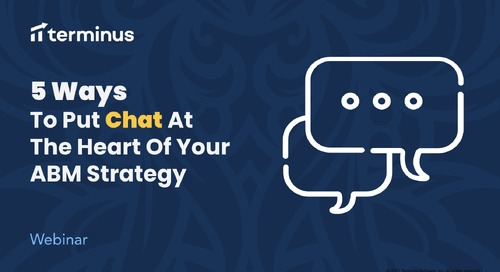5 Ways to Put Chat at the Heart of Your ABM Strategy