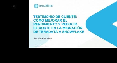 Testimonio de cliente: Cómo mejorar el rendimiento y reducir el coste en la migración de Teradata a Snowflake