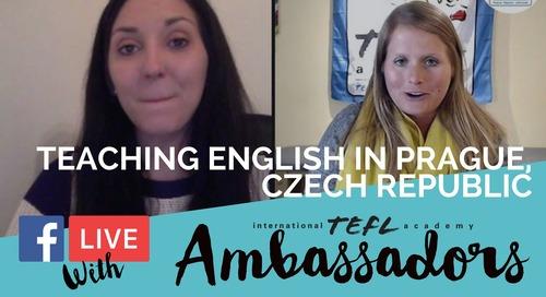 Teaching English in Prague, Czech Republic - TEFL Ambassador Facebook Live