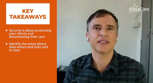 How can agencies maintain their privacy and security practices in today's environment? (Feat. Richard Guttman, CLO AlayaCare)