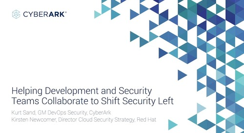 Helping Development and Security Teams Collaborate to Shift Security Left