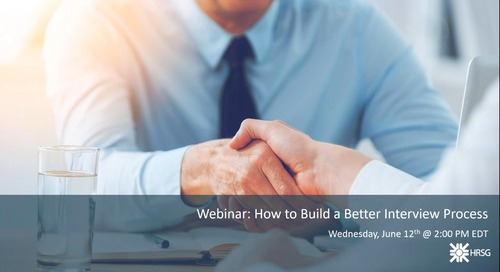 HRSG Webinar: How to Build a Better Interview Process