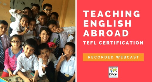 Teaching English Abroad - TEFL Certification Webcast