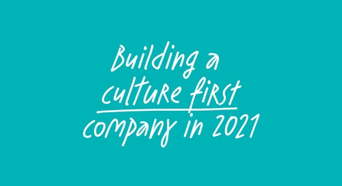 Building a culture first company in 2021: A multi-view perspective