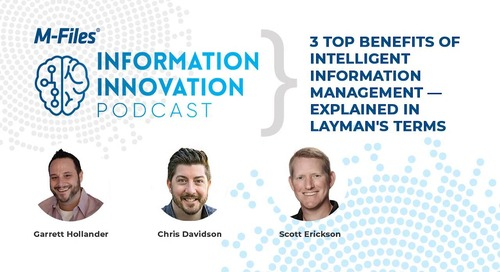 3 Top Benefits of Intelligent Information Management - Explained in Layman's Terms