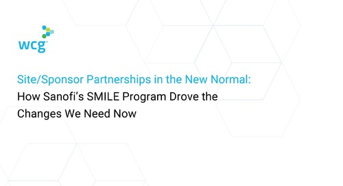 Site/Sponsor Partnerships in the New Normal: How Sanofi's SMILE Program Drove the Changes We Need Now