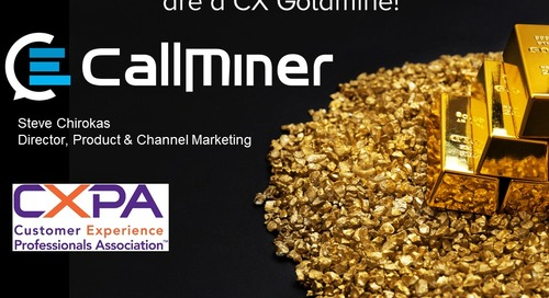 Webinar 2019-05: Why Your Contact Center Conversations Are A CX Goldmine! Hosted by CXPA
