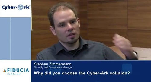 CyberArk Video Case Study- Stephan Zimmermann, Security and Compliance Manager, Fiducia