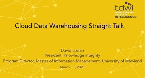 Webinar - Cloud Data Warehousing Straight Talk [TDWI]